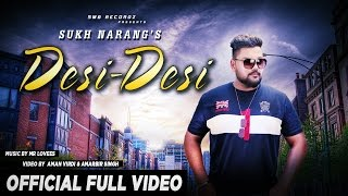 DESI DESI || SUKH NARANG FT. MR LOVEES || OFFICIAL FULL VIDEO || Latest Punjabi Song 2015