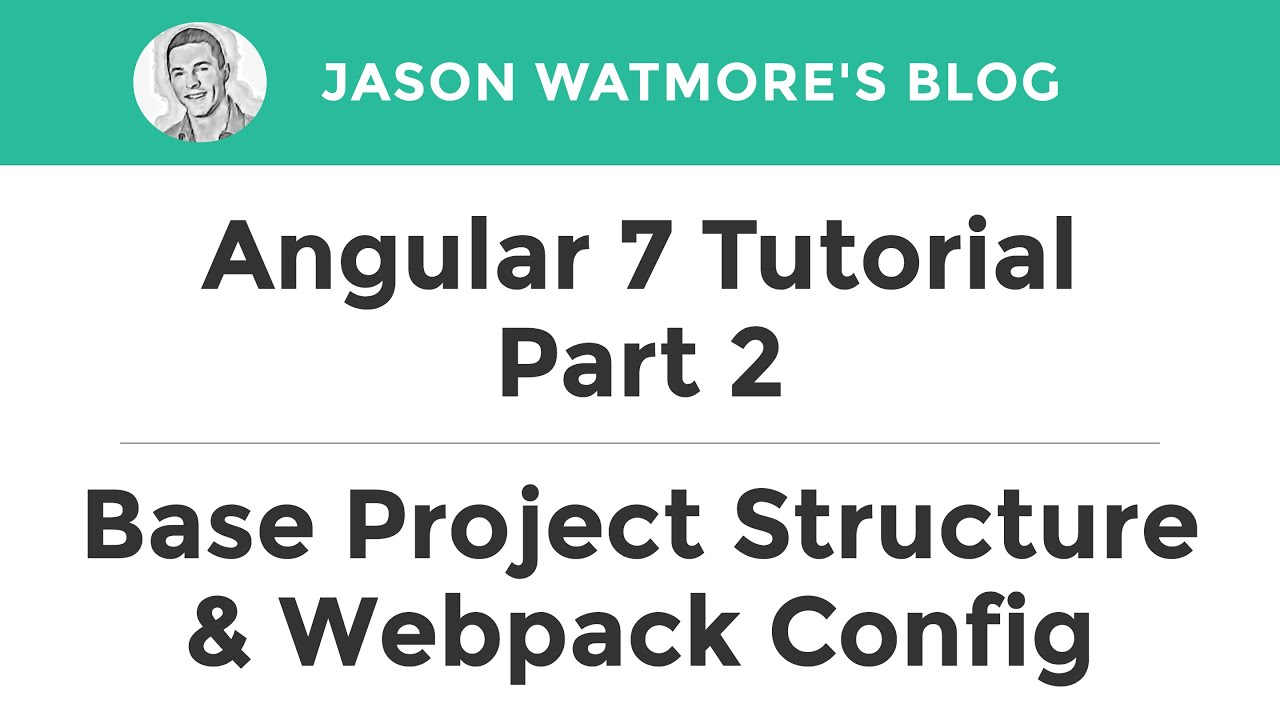 Angular 7 Tutorial Part 2 - Create Base Project Structure