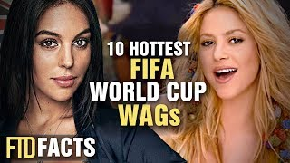 10 Hottest WAGs of 2018 FIFA World Cup
