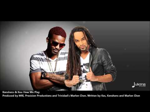 Konshens & Kes - HOW WE PLAY (2013 Release)(Prod. By MRI, Precision Productions & Marlon Chen)