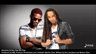 Download Konshens & Kes - HOW WE PLAY (2013 Release)(Prod. By MRI, Precision Productions & Marlon Chen) MP3 song and Music Video