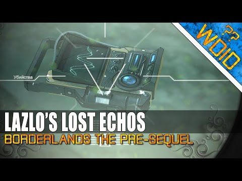 Borderlands The Pre-Sequel - LAZLO'S LOST ECHOS - TROUBLE WITH SPACE HERPS (What do I do??)