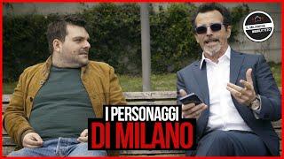 Il Milanese Imbruttito - I personaggi di Milano