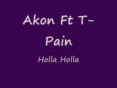 Akon Ft T Pain Holla Holla