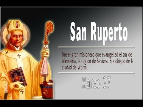 San Ruperto Obispo 27 de Marzo - YouTube