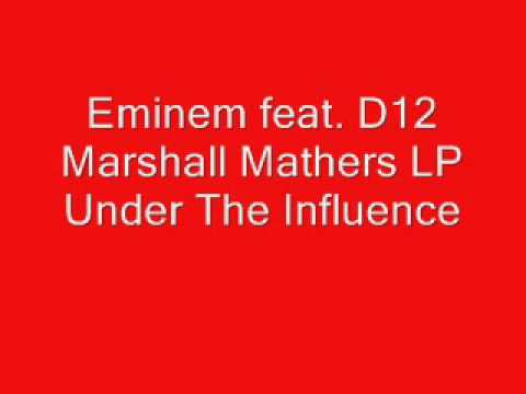 Eminem feat D12 - Marshall Mathers LP - Under The Influence