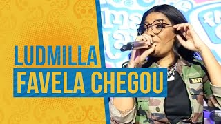 FM O Dia - Ludmilla - Favela Chegou