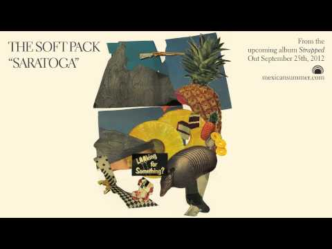 The Soft Pack - Saratoga [OFFICIAL AUDIO]