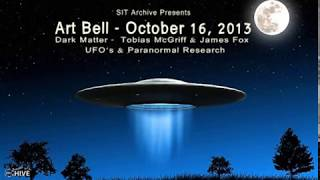 Art Bell's Dark Matter - Tobias Mcgriff & James Fox - UFO & Paranormal Research