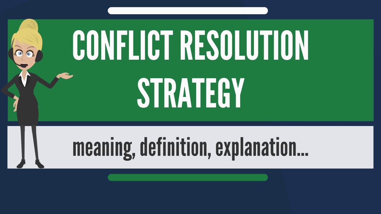what is conflict resolution strategy? what does conflict resolution