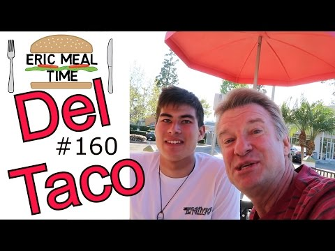 Del Taco - Eric Meal Time #160