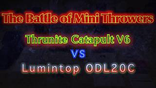 the-battle-of-mini-throwers-thrunite-catapult-v6-vs-lumintop-odl20c-with-beamshots