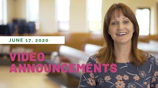 June 17, 2020 - Video Announcements