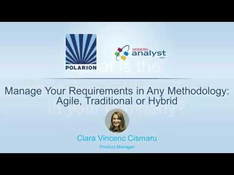 Manage Your Requirements in Any Methodology  Agile, Traditional or Hybrid - Nov 25, 2015