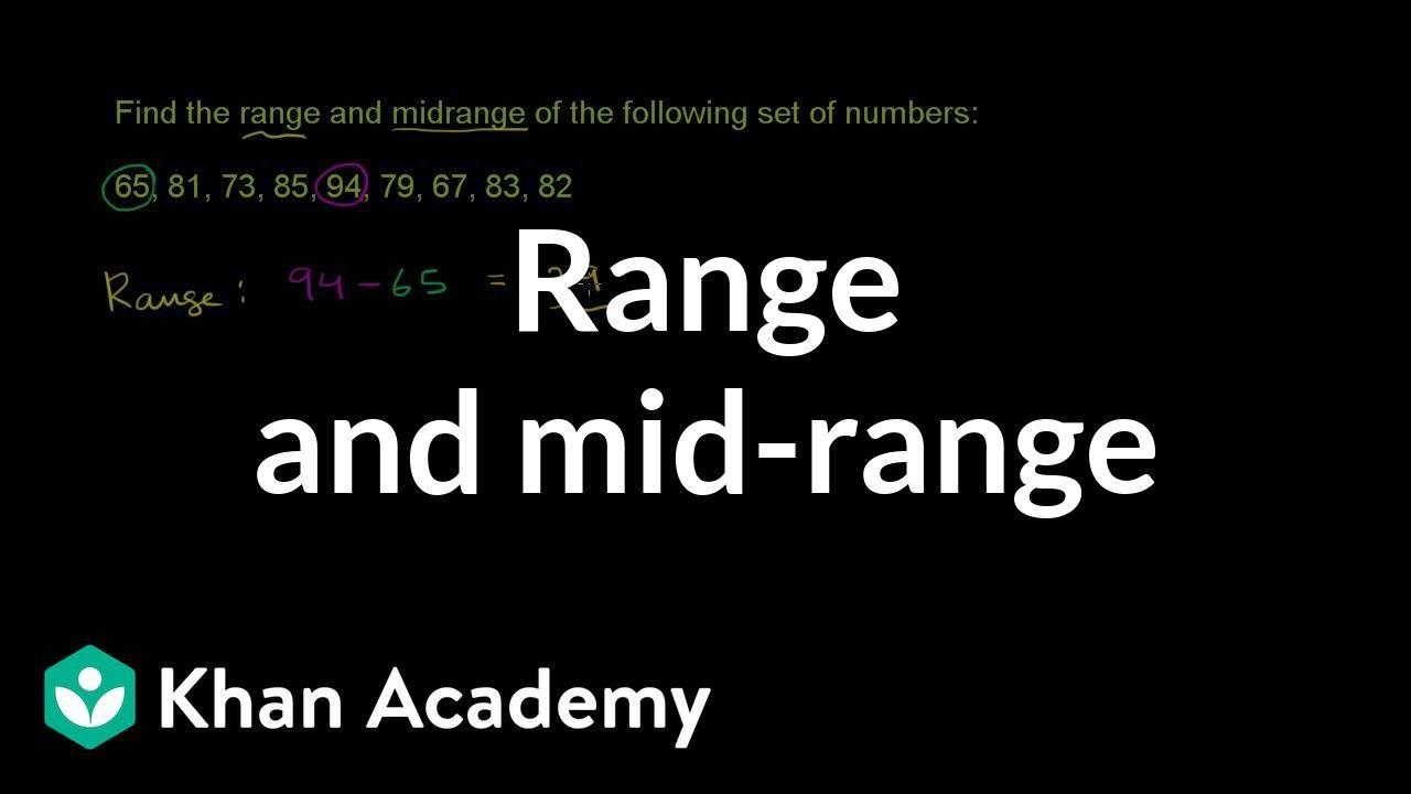 Finding The Range And Midrange  Descriptive Statistics  Probability And  Statistics  Khan Academy