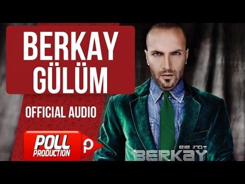 Berkay - Gülüm - ( Official Audio )