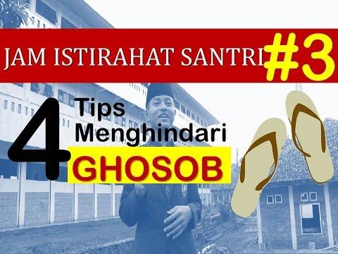 JAM ISTIRAHAT SANTRI #3 : 4 Tips Menghindari Ghosob di Pondok