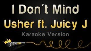 Download Usher - I Don't Mind ft. Juicy J (Karaoke Version) MP3 song and Music Video