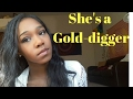 10 Signs she's a gold digger