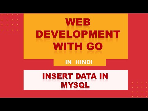 Web Development With Go | Hindi | Insert Data in MYSQL