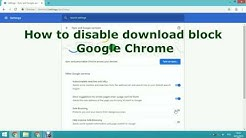 How to disable download block on Google Chrome