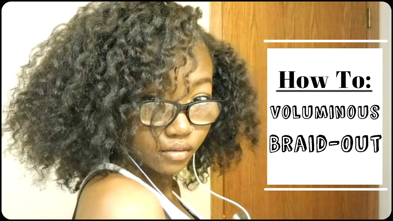 VOLUMINOUS BRAID OUT ON BLOWN OUT NATURAL HAIR - YouTube
