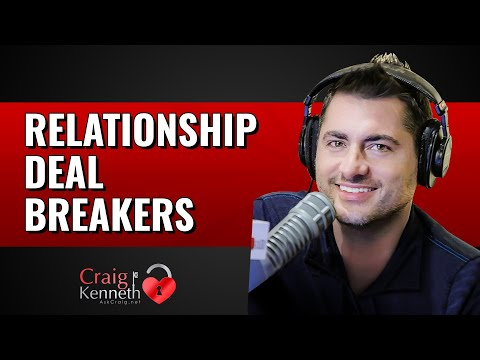 Relationship Deal Breakers (They're Great... But)