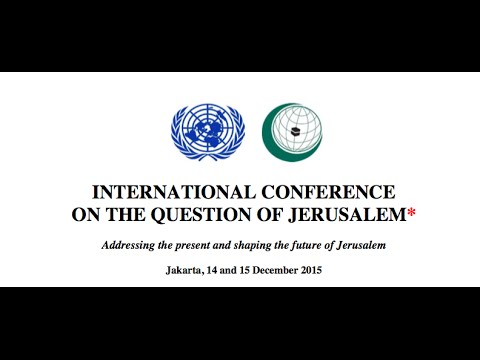 INTERNATIONAL CONFERENCE ON THE QUESTION OF JERUSALEM DAY 1
