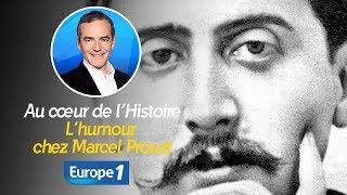 Au cœur de l'histoire: L'humour chez Marcel Proust (Franck Ferrand)