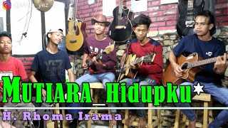Download lagu MUTIARA HIDUPKU - YEZGRUP Cover (H. Rhoma Irama) MP3