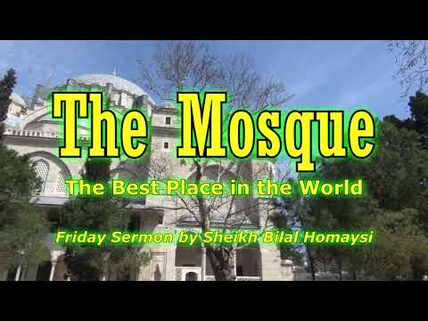 The Mosque - The Best Place in the World - Sheikh Bilal Homaysi