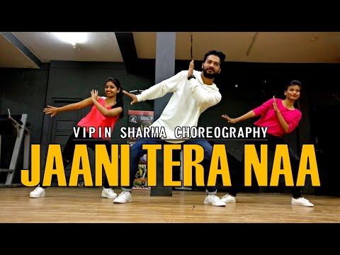 'JAANI TERA NAA' | Bollywood Funk Fusion Dance | Vipin Sharma Choreography | New Punjabi Song