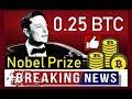 BITCOIN BREAKING NEWS: Elon Musk Ⓦ 0,25 BTC & Nobel Prize