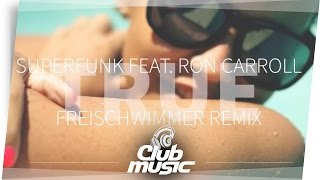 Superfunk ft. Ron Carroll - Girl It´s True (Freischwimmer Remix)