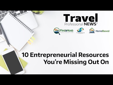 Entrepreneurial Resources You're Missing Out On as a Travel Professional