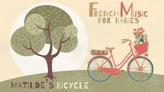 Jazz Lullabies - Matilde's Bicycle - French Music for babies