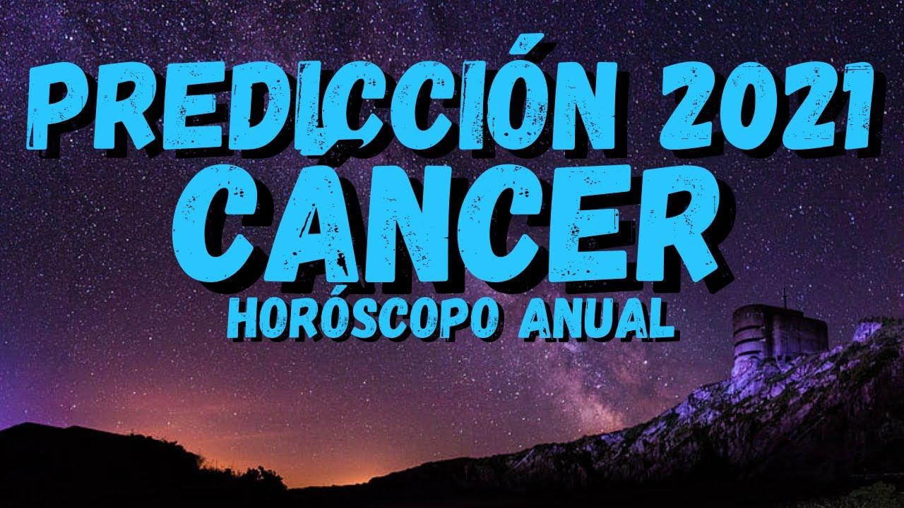 Horoscopo Anual Cáncer Predicciones 2021 Amor Dinero Salud Trabajo Youtube