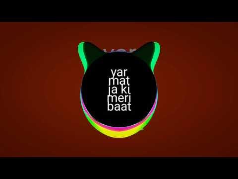 Yaar Mat Ja K Meri Baat Abhi Baki Hinde song Dj Rythem  Chauhan 9792019852