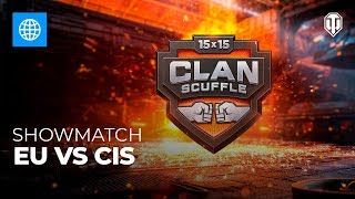 Clan Scuffle Showmatch: EU vs CIS
