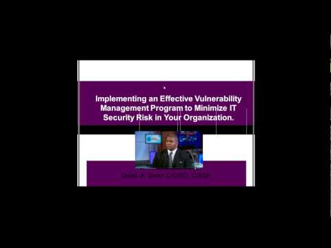 Derek A. Smith: Implementing an Effective Vulnerability Mgmt Program to Minimize IT Security Risk