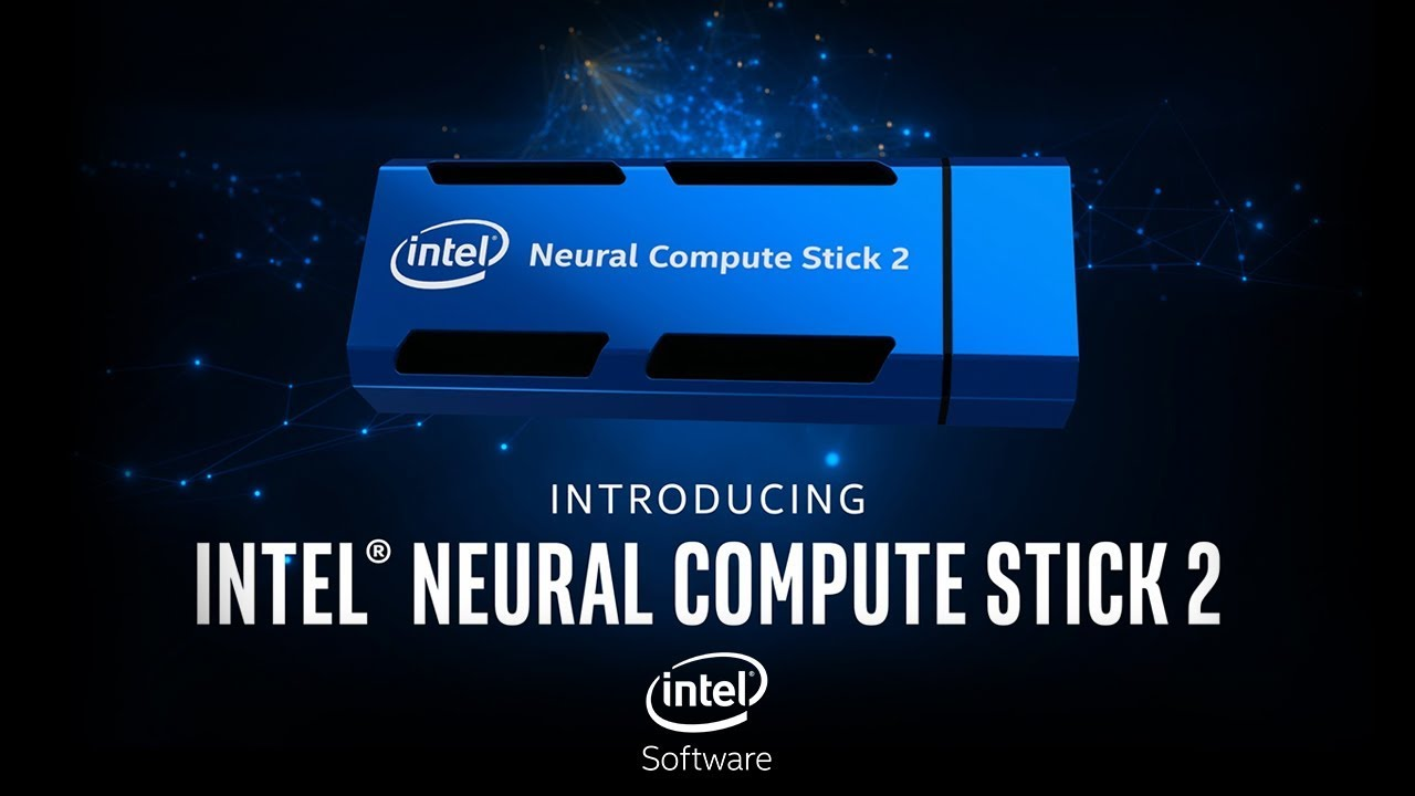 Develop AI at the Network Edge with Intel® Neural Compute Stick 2   Intel Software
