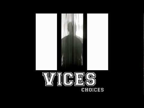 Vices - Choices