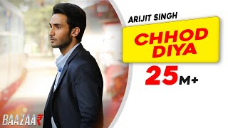 Chhod Diya (Video Song) | Baazaar (2018)
