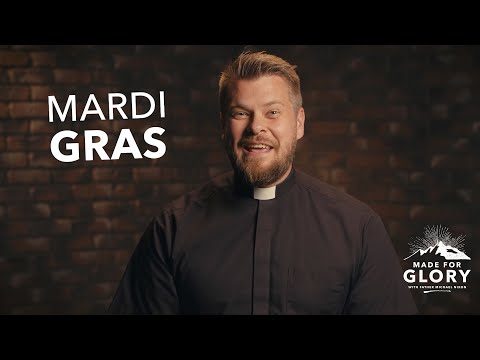 The Catholic Roots of Mardi Gras | Made For Glory