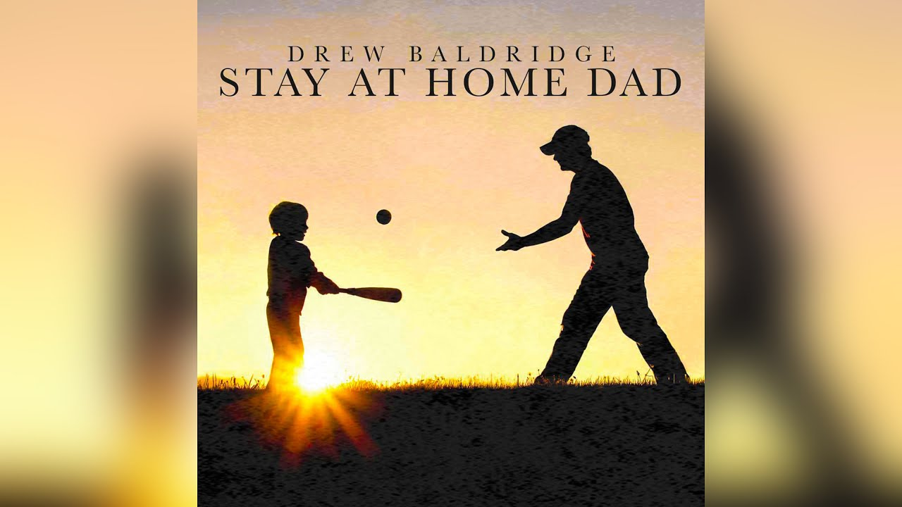 Drew Baldridge - Stay at Home Dad (Official Audio)