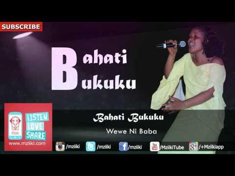 Wewe Ni Baba   Bahati Bukuku   Official Audio