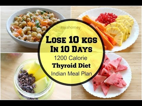 Thyroid Diet – How To Lose Weight Fast 10 Kgs In 10 Days – Indian Veg Meal/Diet Plan For Weight