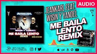 Jeankarl feat. Wisin y Yandel - Me baila lento REMIX (Prod. Dj Yan) (audio) 😎🎶