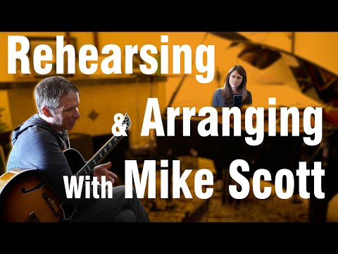 Rehearsing & Arranging With Mike Scott