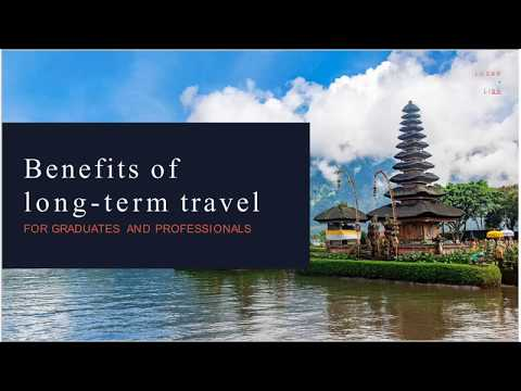 Benefits of Traveling Long Term for Recent Graduates and Seasoned Professionals